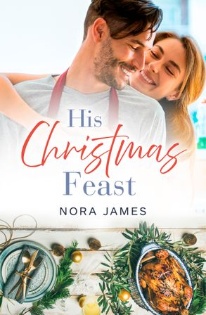 Cover image - His Christmas Feast (Rainbow Cove Christmas, #1)