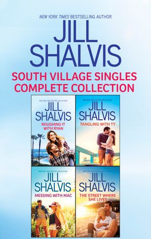 South Village Singles Complete Collection/Roughing It With Ryan/Tangling With Ty/Messing With Mac/The Street Where She Lives