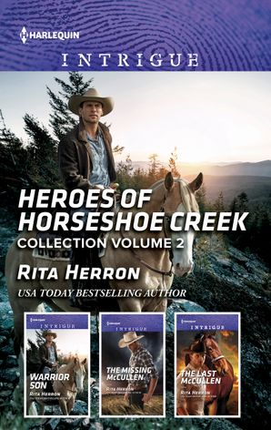 Heroes Of Horseshoe Creek Collection Volume 2/Warrior Son/The Missing McCullen/The Last McCullen