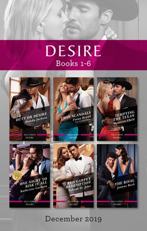 Desire Box Set 1-6/Duty or Desire/Twin Scandals/Tempting the Texan/One Night to Risk It All/Red Carpet Redemption/The Rival