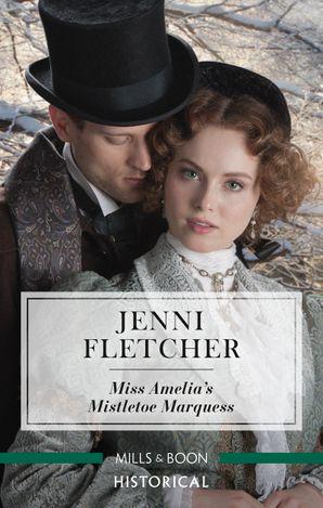 Miss Amelia's Mistletoe Marquess
