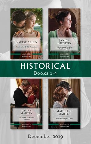 Historical Box Set 1-4/Contracted as His Countess/Christmas with His Wallflower Wife/Her Rags-to-Riches Christmas/How to Tempt a Duke