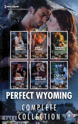 Perfect Wyoming Complete Collection/Special Agent's Perfect Cover/Rancher's Perfect Baby Rescue/A Daughter's Perfect Secret/Lawman'