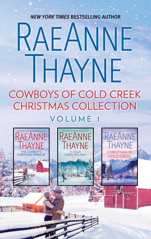 Cowboys Of Cold Creek Christmas Collection Volume 1/The Cowboy's Christmas Miracle/A Cold Creek Holiday/Christmas in Cold Creek