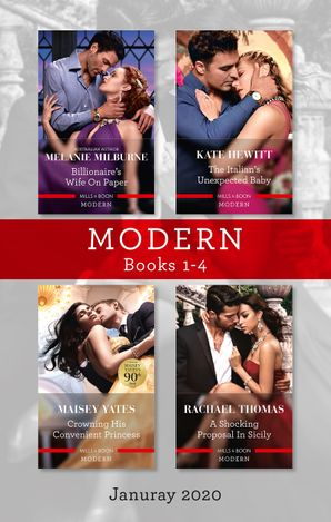 Modern Box Set 1-4 Jan 2020/Billionaire's Wife on Paper/The Italian's Unexpected Baby/Crowning His Convenient Princess/A Shocking Proposal in