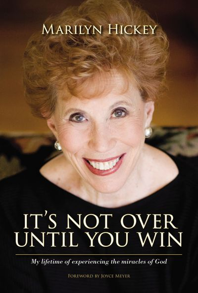It's Not Over Until You Win: My Lifetime Of Experiencing The Miracles OfGod