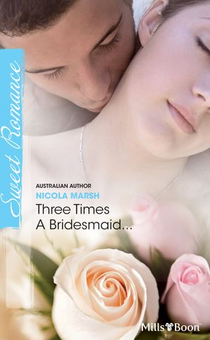 Three Times A Bridesmaid...