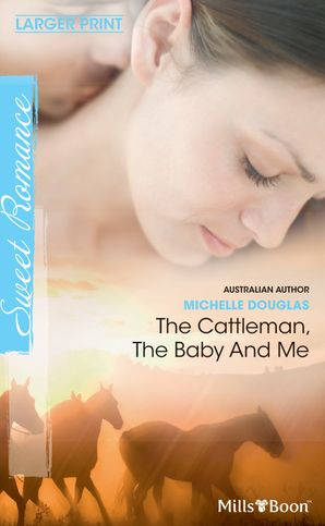 The Cattleman, The Baby And Me