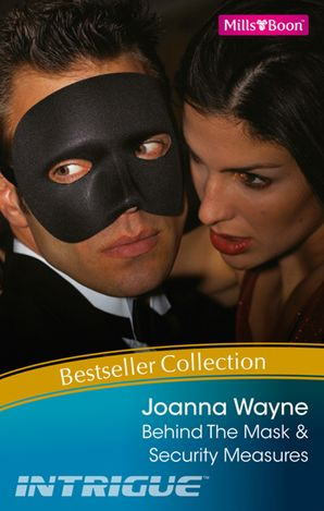 Joanna Wayne Bestseller Collection 201102/Behind The Mask/Security Measures