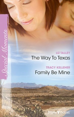 The Way To Texas/Family Be Mine