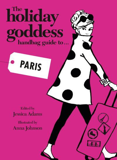 The Holiday Goddess Handbag Guide to Paris