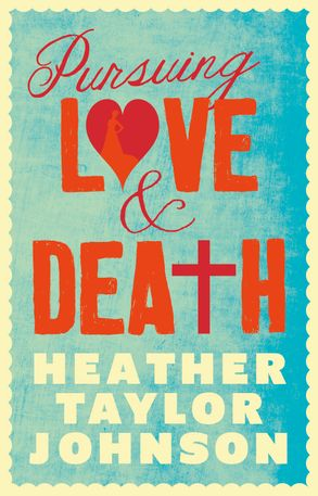 Cover image - Pursuing Love and Death