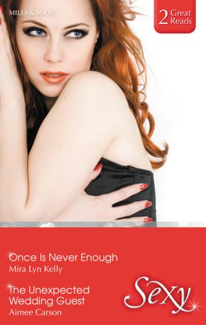 Once Is Never Enough/The Unexpected Wedding Guest
