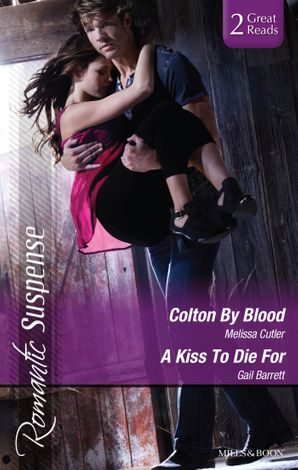 Colton By Blood/A Kiss To Die For
