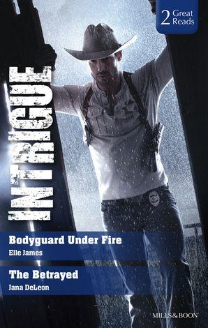 Bodyguard Under Fire/The Betrayed
