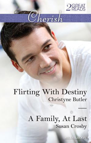 Flirting With Destiny/A Family, At Last