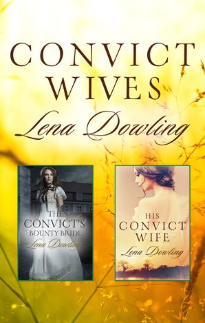 Convict Wives/The Convict's Bounty Bride/His Convict Wife