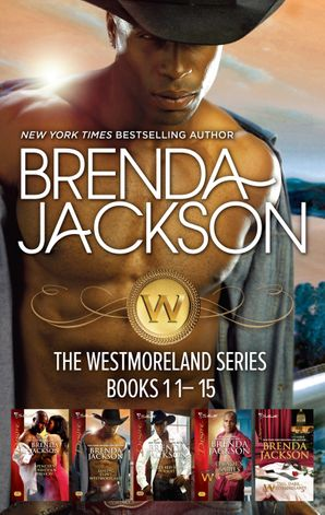 Brenda Jackson's Westmorelands Series Books 11-15/Spencer's Forbidden Passion/Taming Clint Westmoreland/Cole's Red-Hot Pursuit/Quade's Babies