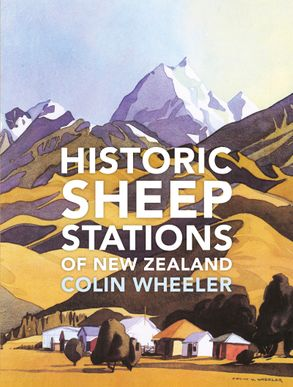 Cover image - Historic Sheep Stations Of New Zealand