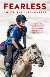fearless-the-life-of-adventurer-equestrian-and-endurance-rider-chloe-phillips-harris