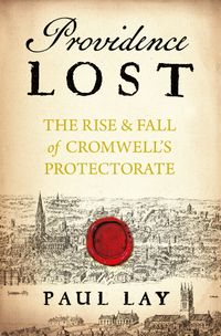 providence-lost-the-rise-and-fall-of-the-english-republic