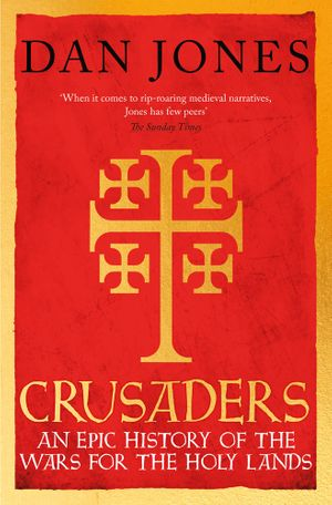 crusaders-an-epic-history-for-the-wars-for-the-holy-lands