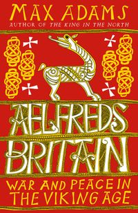 aelfreds-britain-war-and-peace-in-the-viking-age