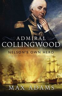 admiral-collingwood-nelsons-own-hero