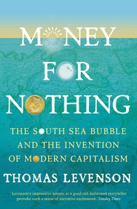 money-for-nothing-the-south-sea-bubble-and-the-invention-of-modern-capitalism