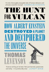 the-hunt-for-vulcan-how-albert-einstein-destroyed-a-planet-and-deciphered-the-universe