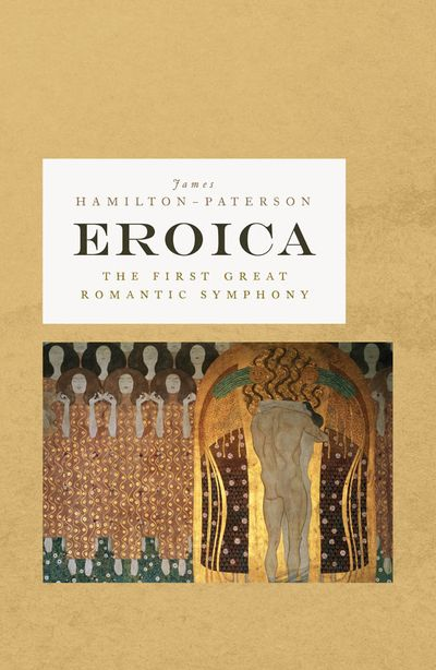 Eroica: The First Great Romantic Symphony