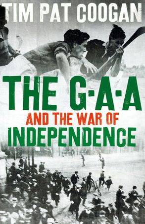 Cover image - The GAA And The War Of Independence
