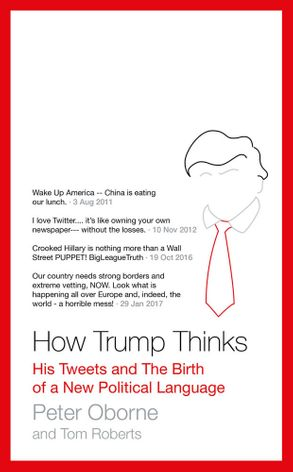Cover image - How Trump Thinks: His Tweets and the Birth of a New Political Language