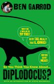 so-you-think-you-know-about-diplodocus