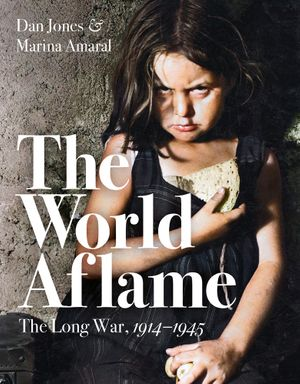 the-world-aflame-the-long-war-1914-1945