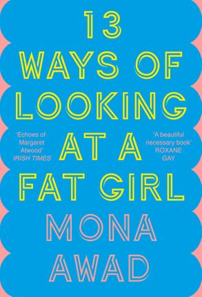 Cover image - 13 Ways Of Looking At A Fat Girl