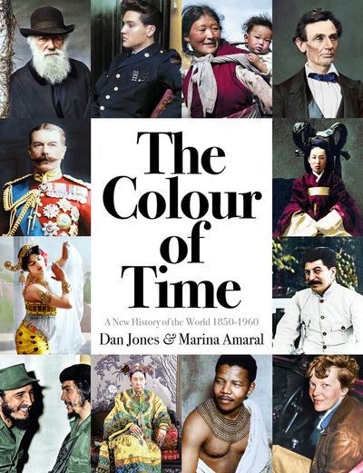 The Colour Of Time: A New History Of The World, 1850 - 1960