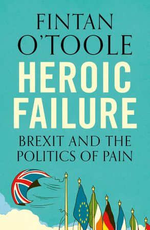 Cover image - Heroic Failure: Brexit And The Politics Of Pain