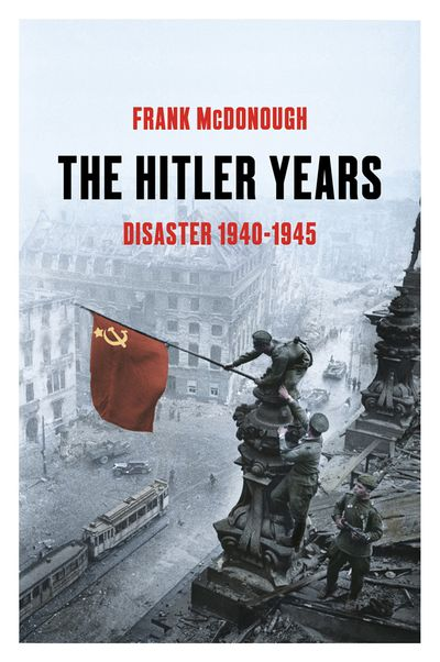 The Hitler Years ~ Disaster 1940-1945
