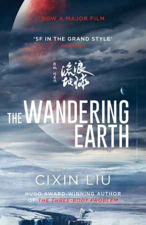 Cover image - The Wandering Earth [Film Tie-In Edition]