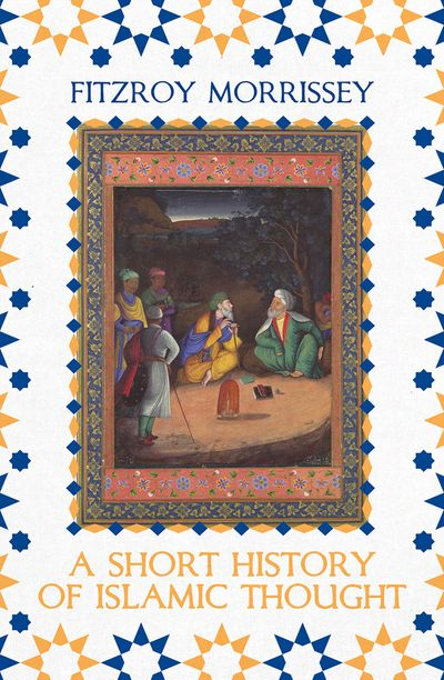 A Short History Of Islamic Thought