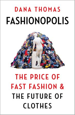 Cover image - Fashionopolis: The Price Of Fast Fashion & The Future Of Clothes