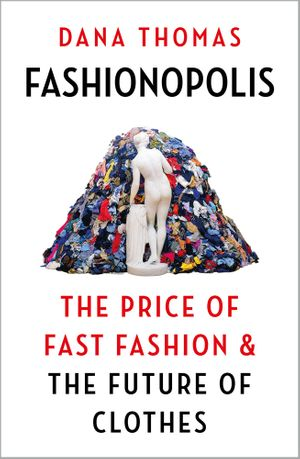 fashionopolis-the-price-of-fast-fashion-and-the-future-of-clothes