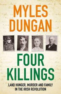 four-killings-land-hunger-murder-and-family-in-the-irish-revolution