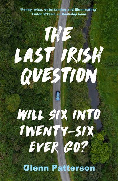 The Last Irish Question