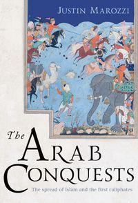 the-arab-conquests
