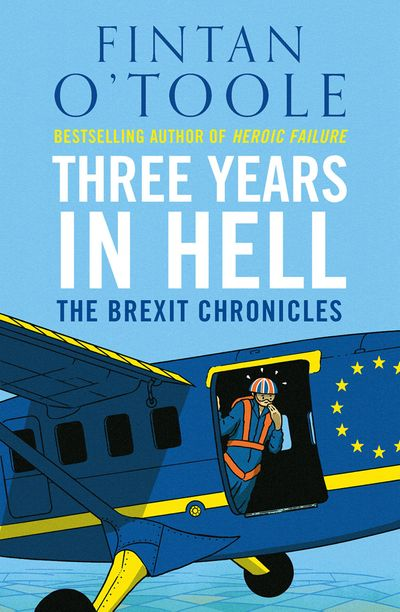 Three Years In Hell: The Brexit Chronicles