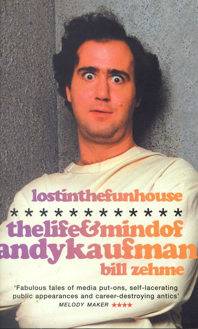 Lost iIn the Funhouse: The Life and Mind of Andy Kaufman