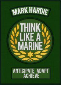 think-like-a-marine-anticipate-adapt-achieve