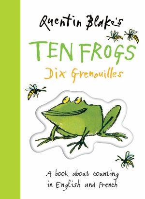 Quentin Blake's Ten Frogs: Dix Grenouilles